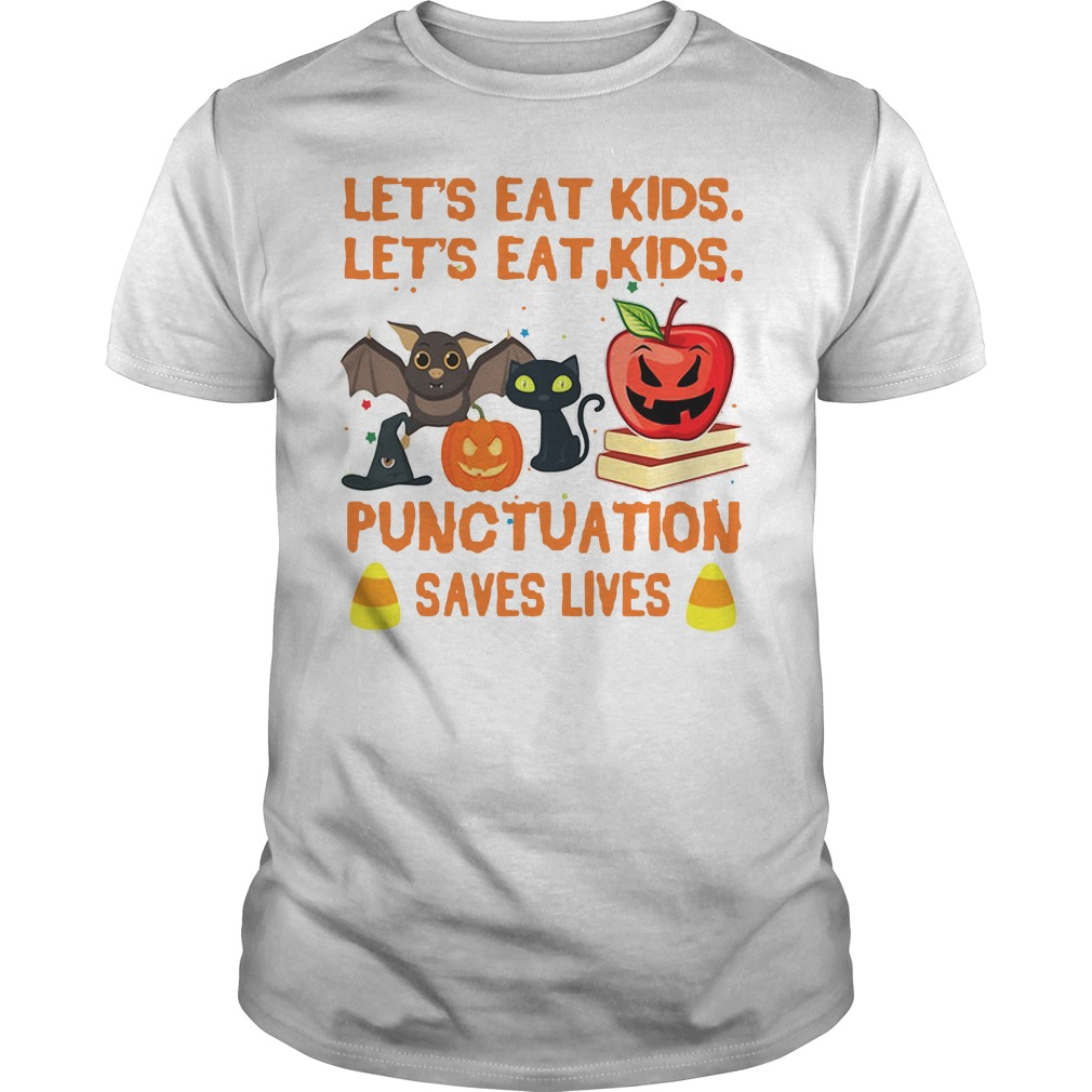 Halloween let's eat kids punctuation saves lives Guys shirt