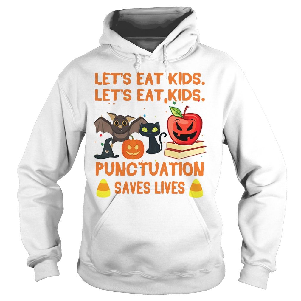 Halloween let's eat kids punctuation saves lives Hoodie