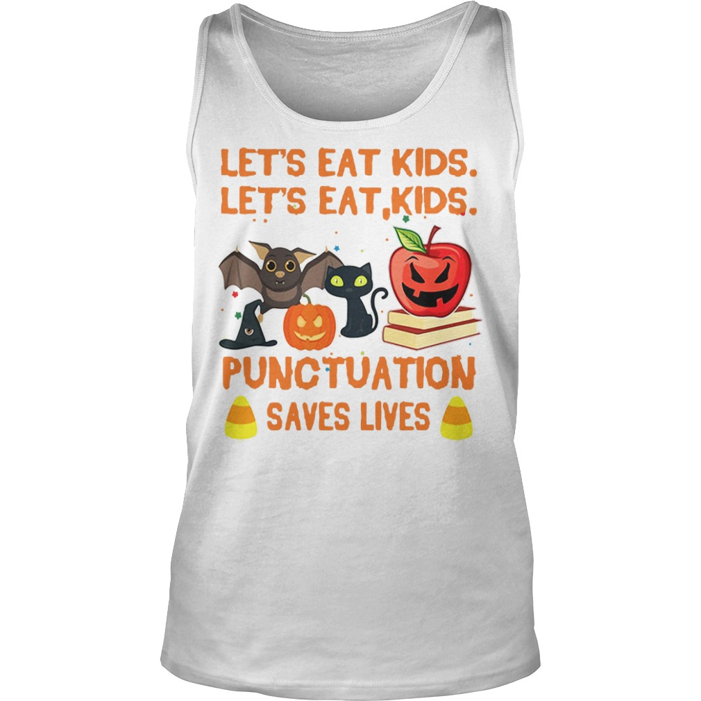 Halloween let's eat kids punctuation saves lives Tank top