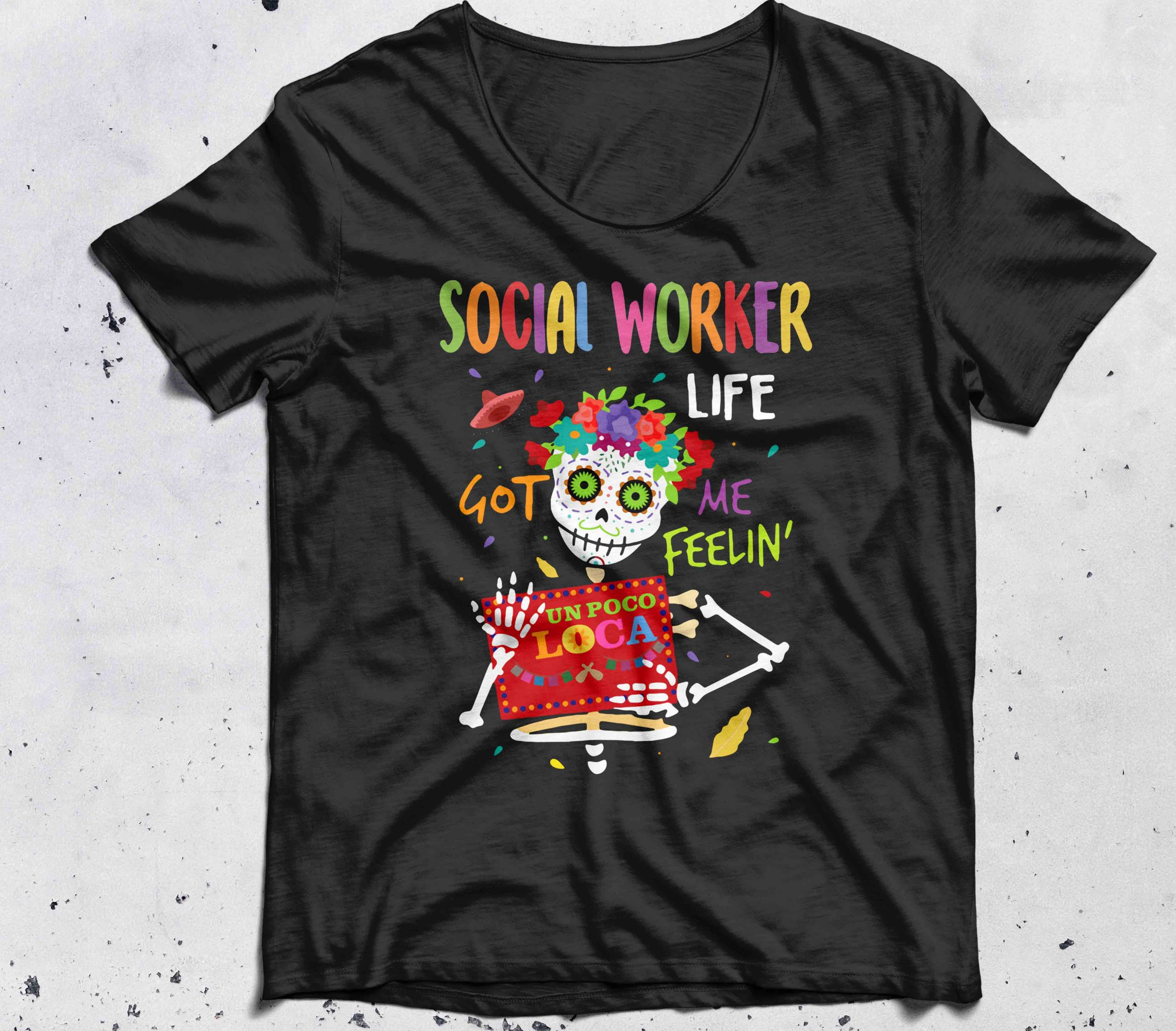 Halloween Social Worker Life Got Me Feelin' Un Poco Loca shirt