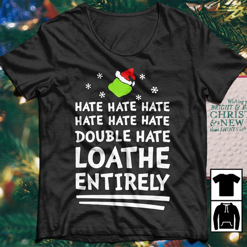 Hate Hate Hate Double Hate Loathe Entirely Christmas sweater