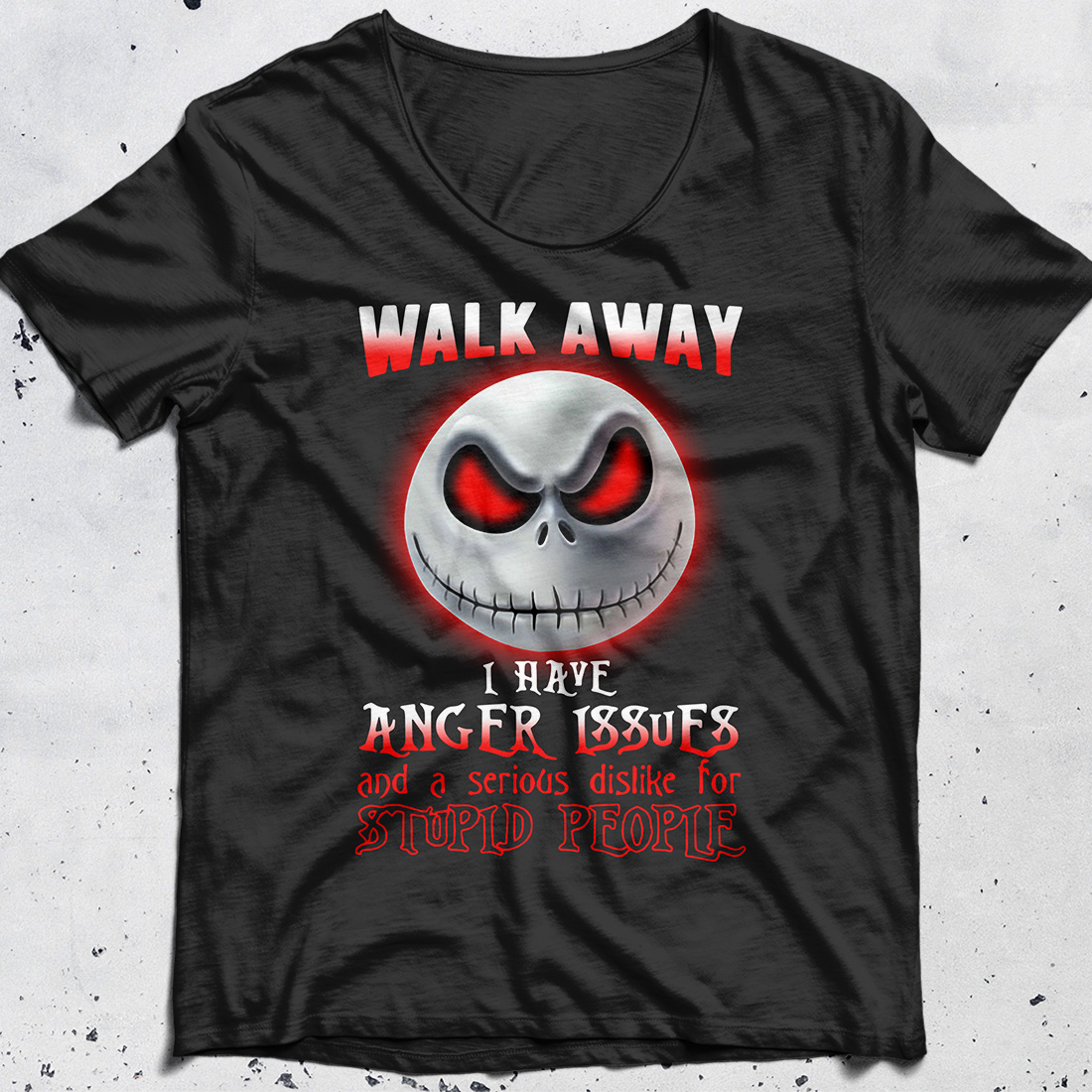 Jack Skellington walk away I have anger issues and a serious dislike shirt