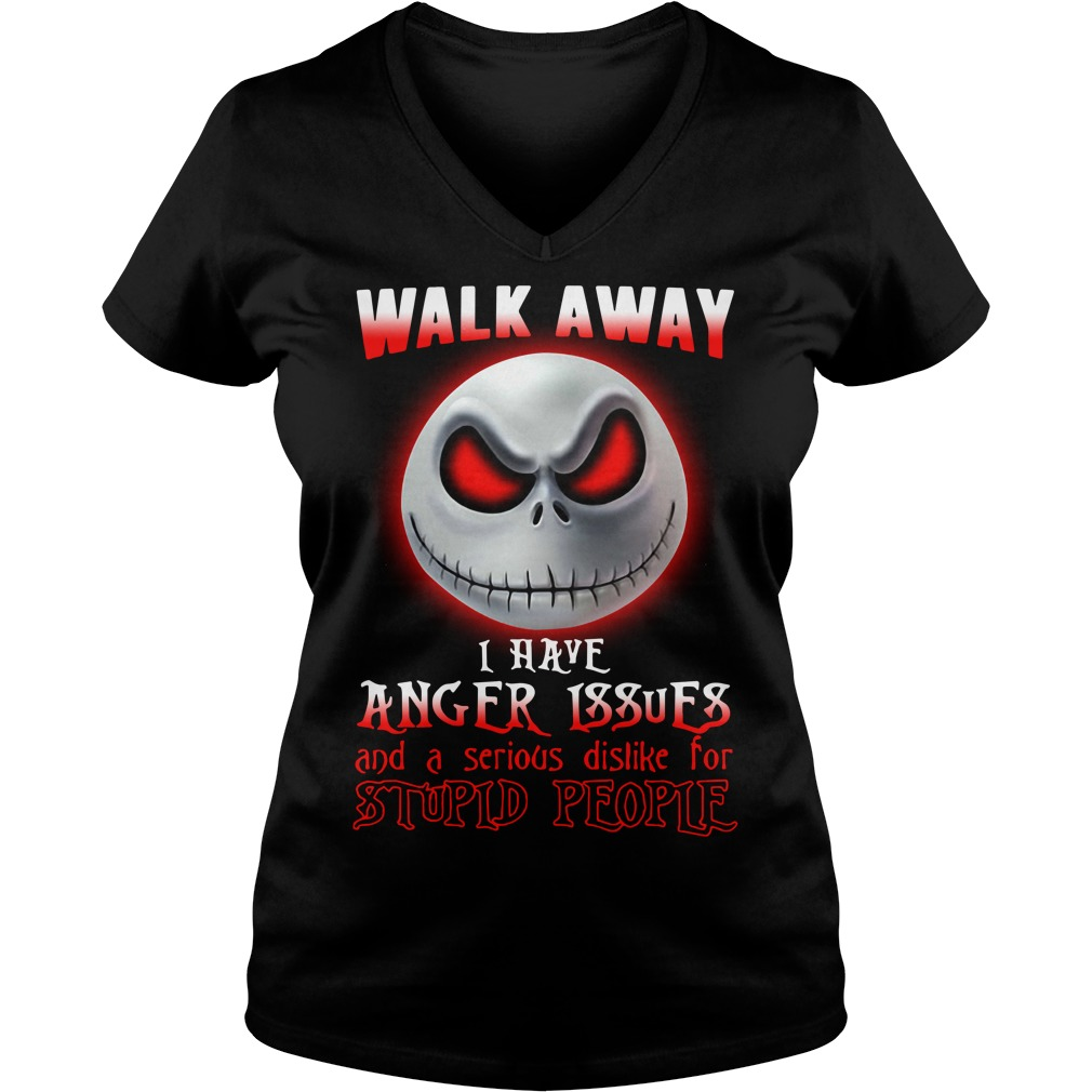 Jack Skellington walk away I have anger issues and a serious dislike V-neck T-shirt