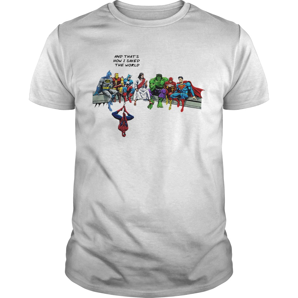 Jesus And Superheroes And That's How I Saved The World Guys shirt