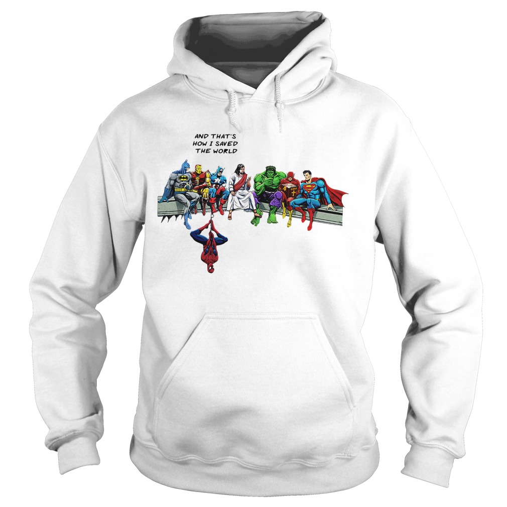Jesus And Superheroes And That's How I Saved The World Hoodie