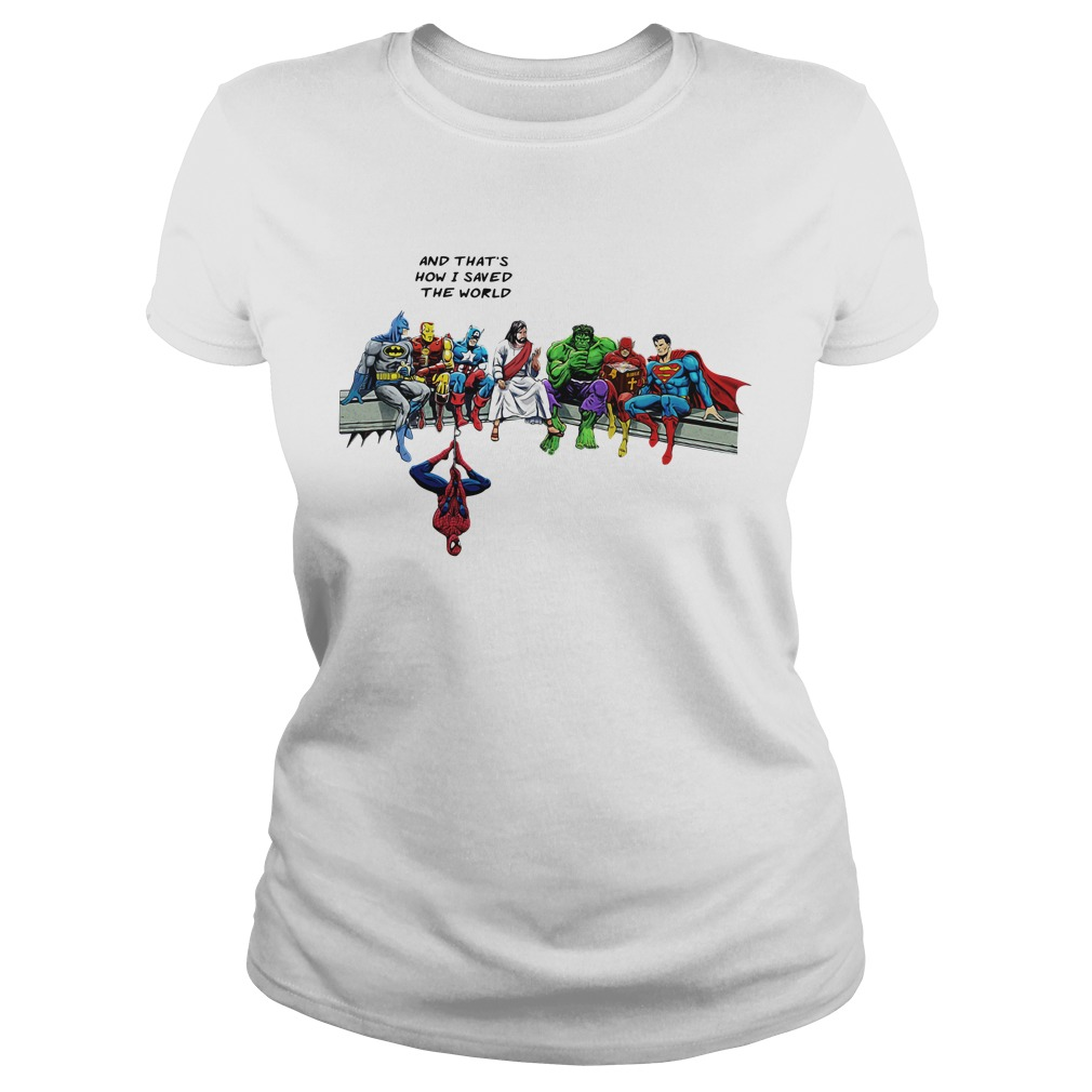 Jesus And Superheroes And That's How I Saved The World Ladies tee