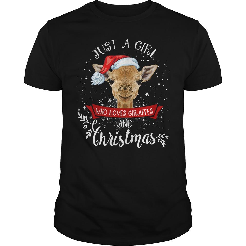 Just a girl who loves giraffes and Christmas Guys shirt