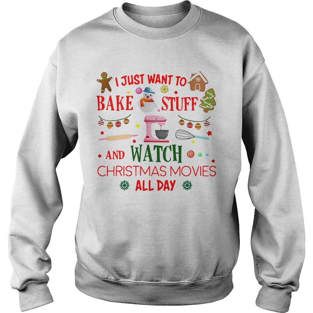 I just want to bake stuff and watch christmas movies all day Sweater