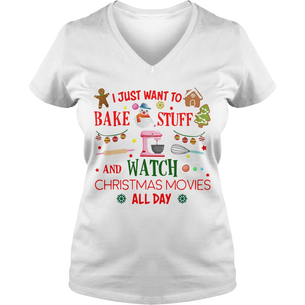 I just want to bake stuff and watch christmas movies all day V-neck T-shirt