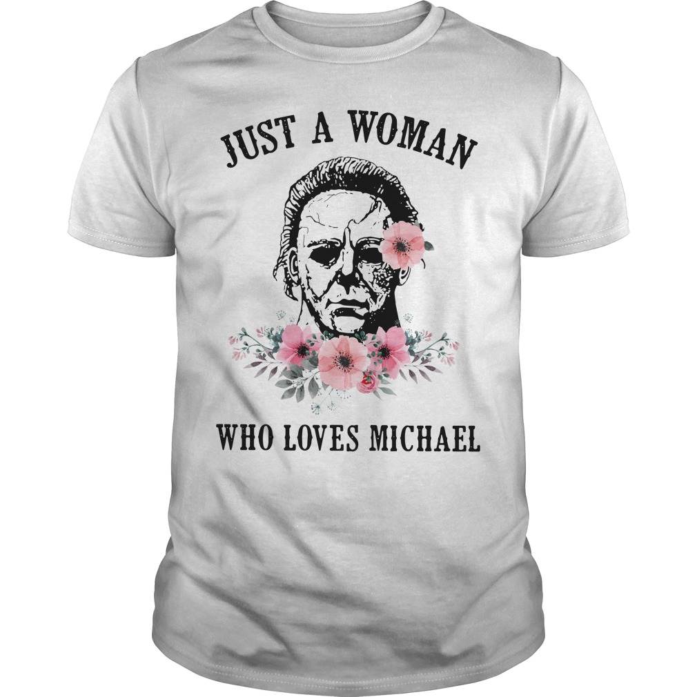 Just a woman who loves Michael Guys shirt