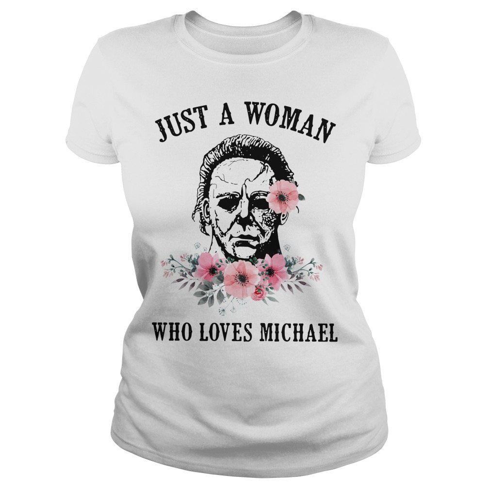 Just a woman who loves Michael Ladies tee