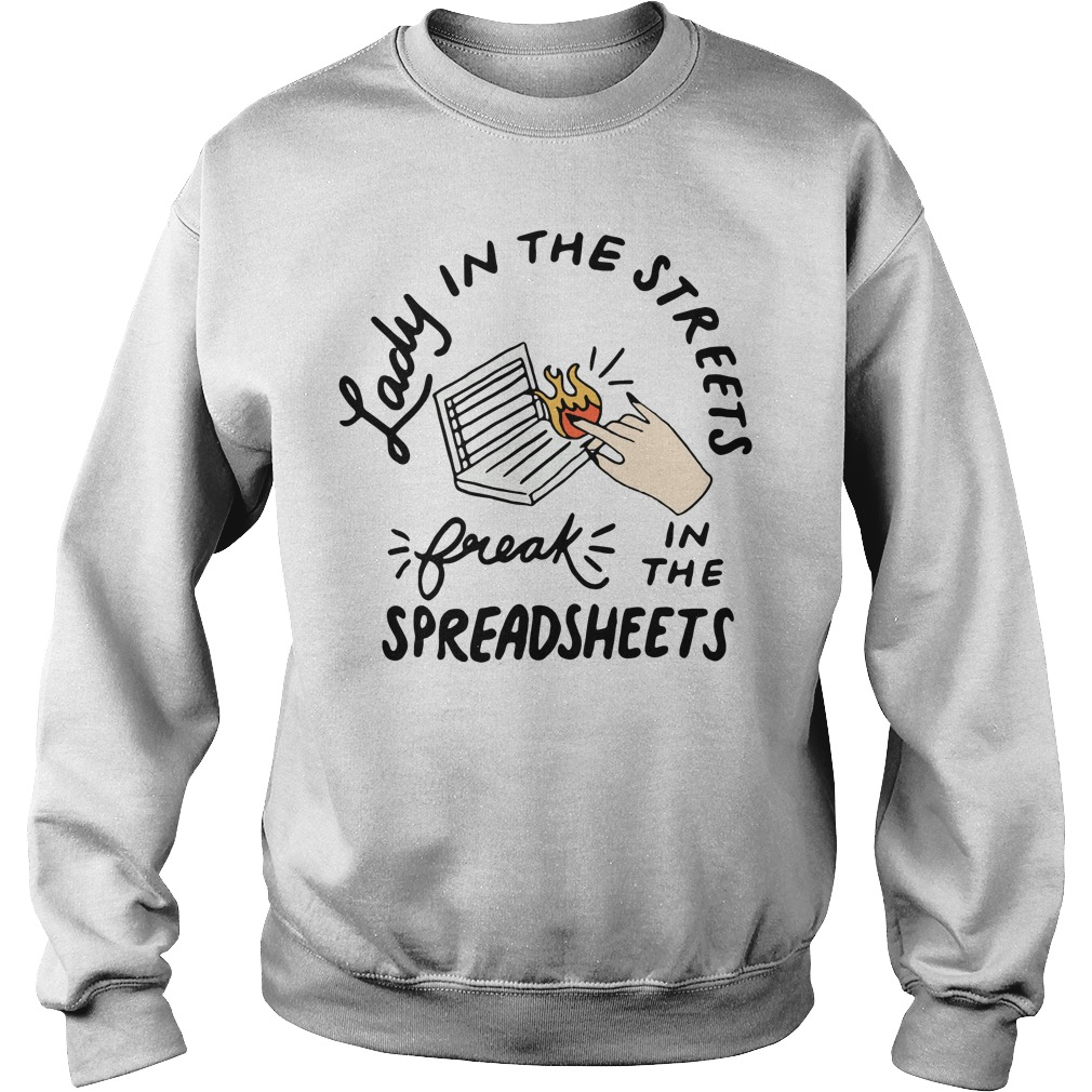 Lady in the streets freak in the spreadsheets Sweater