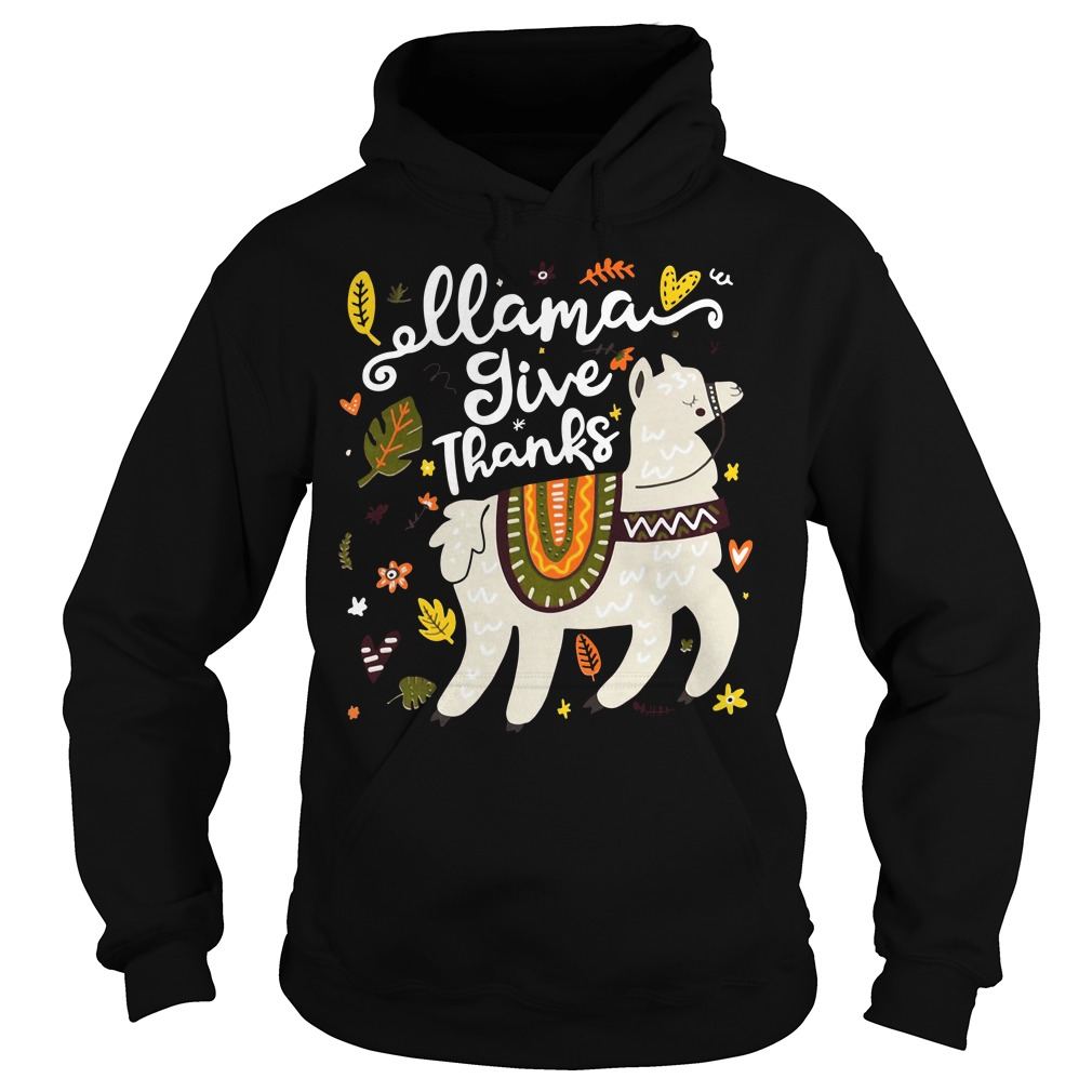 Llama give thanks Hoodie