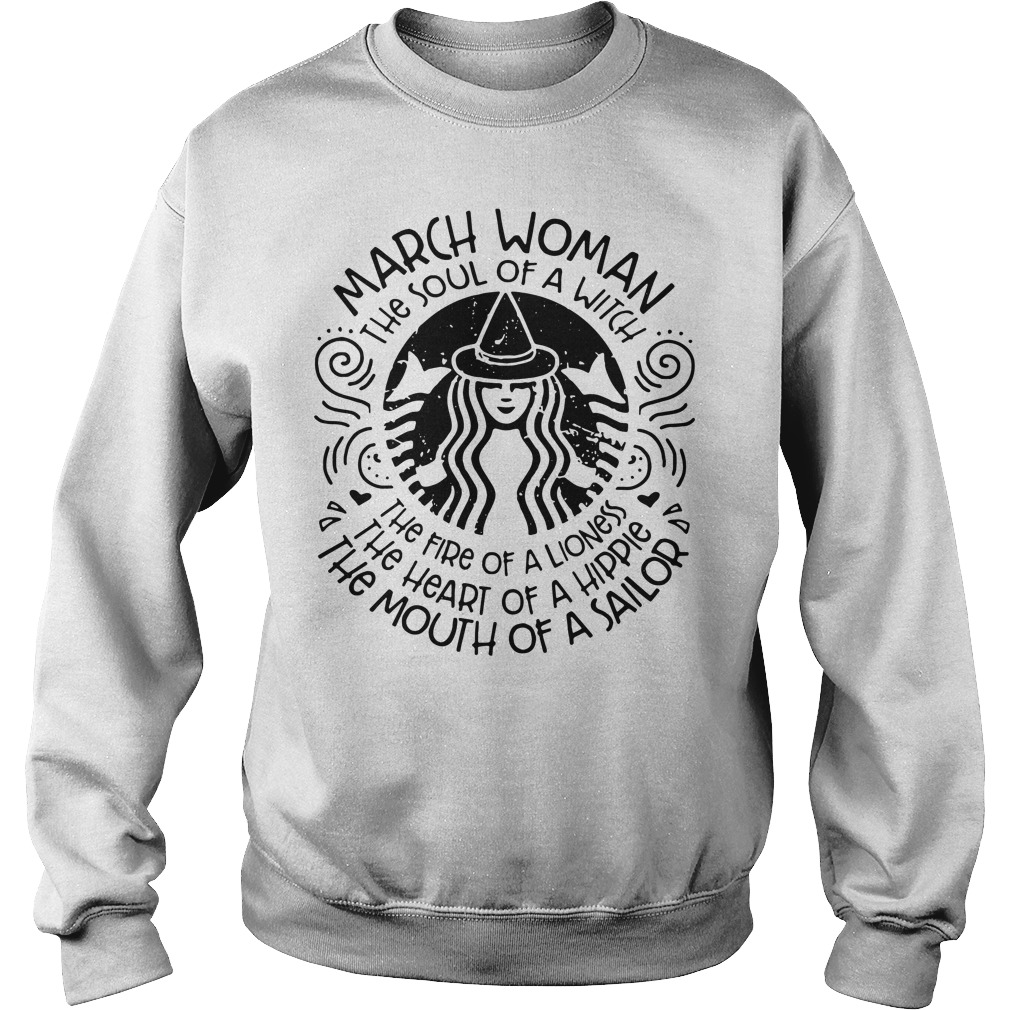 March Woman the soul of a Witch the fire of a lioness Sweater