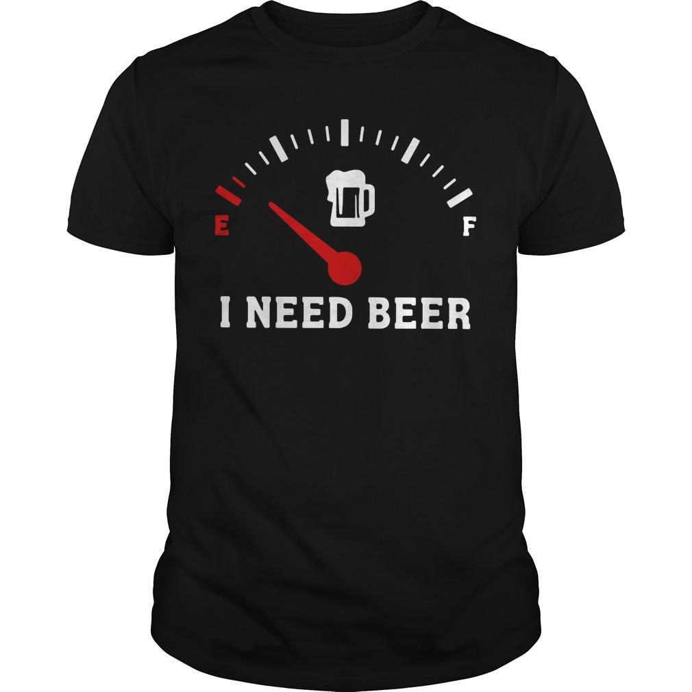 Meter Empty I need beer Guys shirt