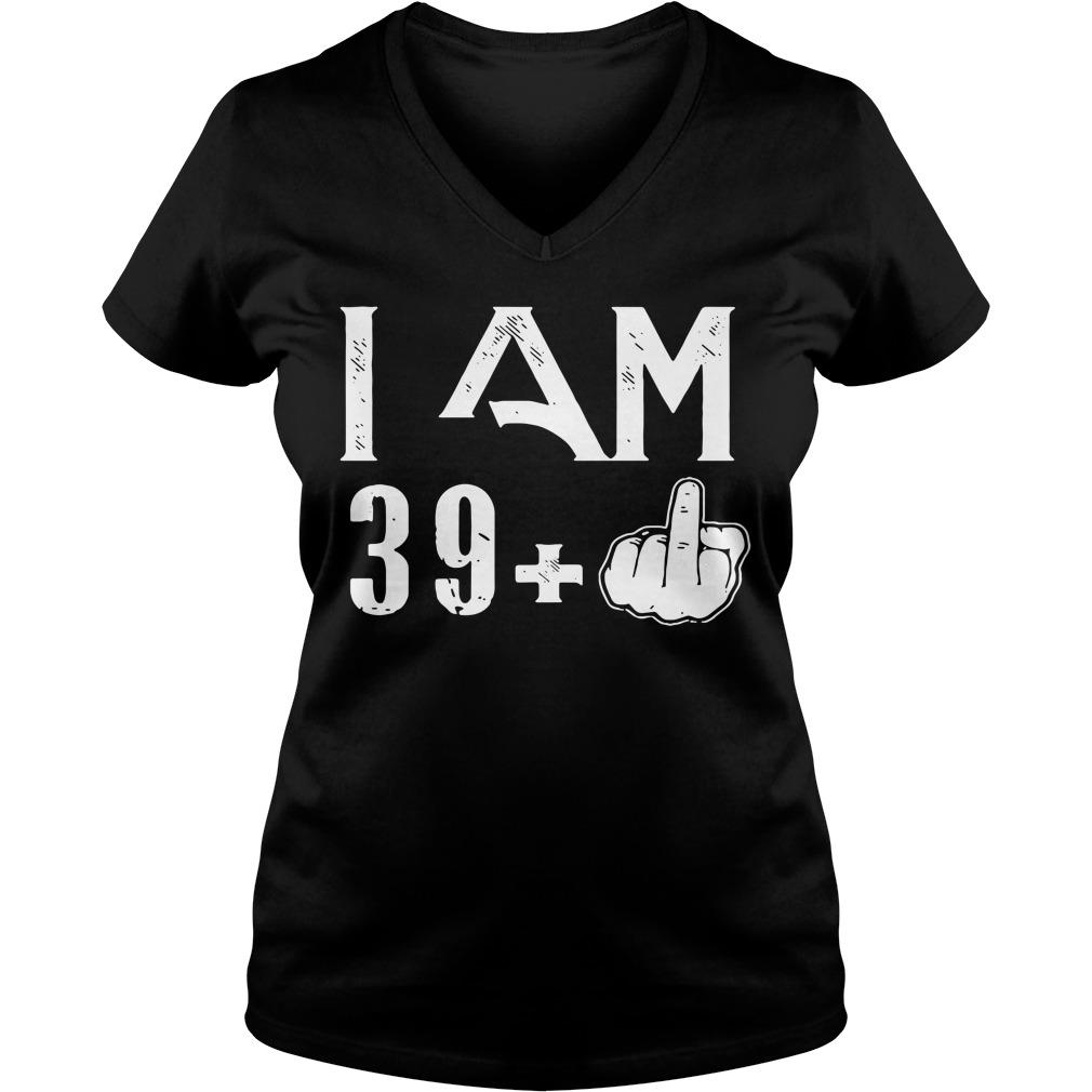 Middle Finger: I Am 39 Plus 40 birthday V-neck T-shirt