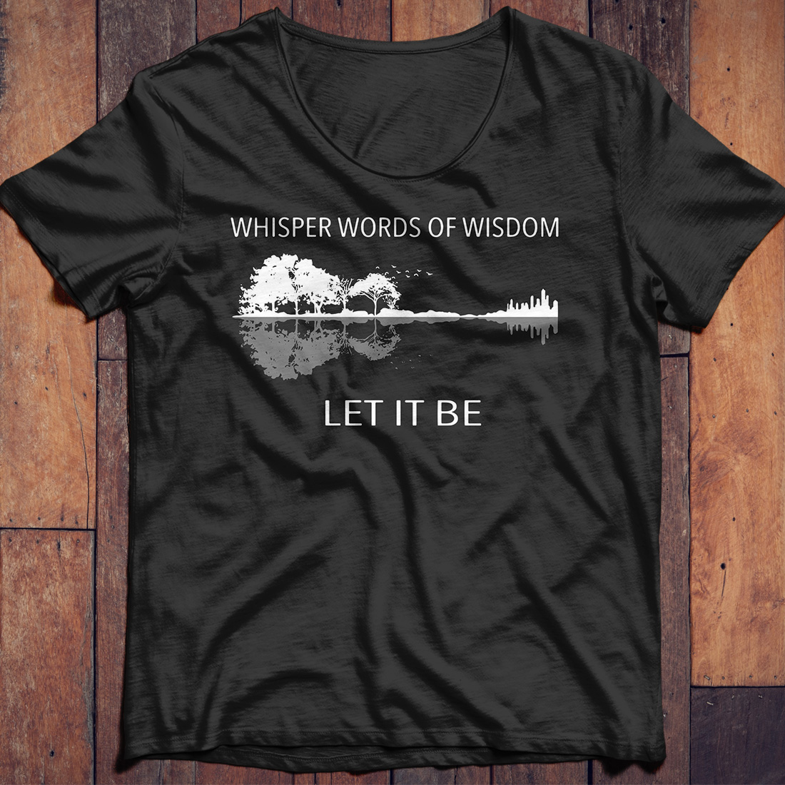 Nature Guitar Whisper Words of Wisdom let it be shirt