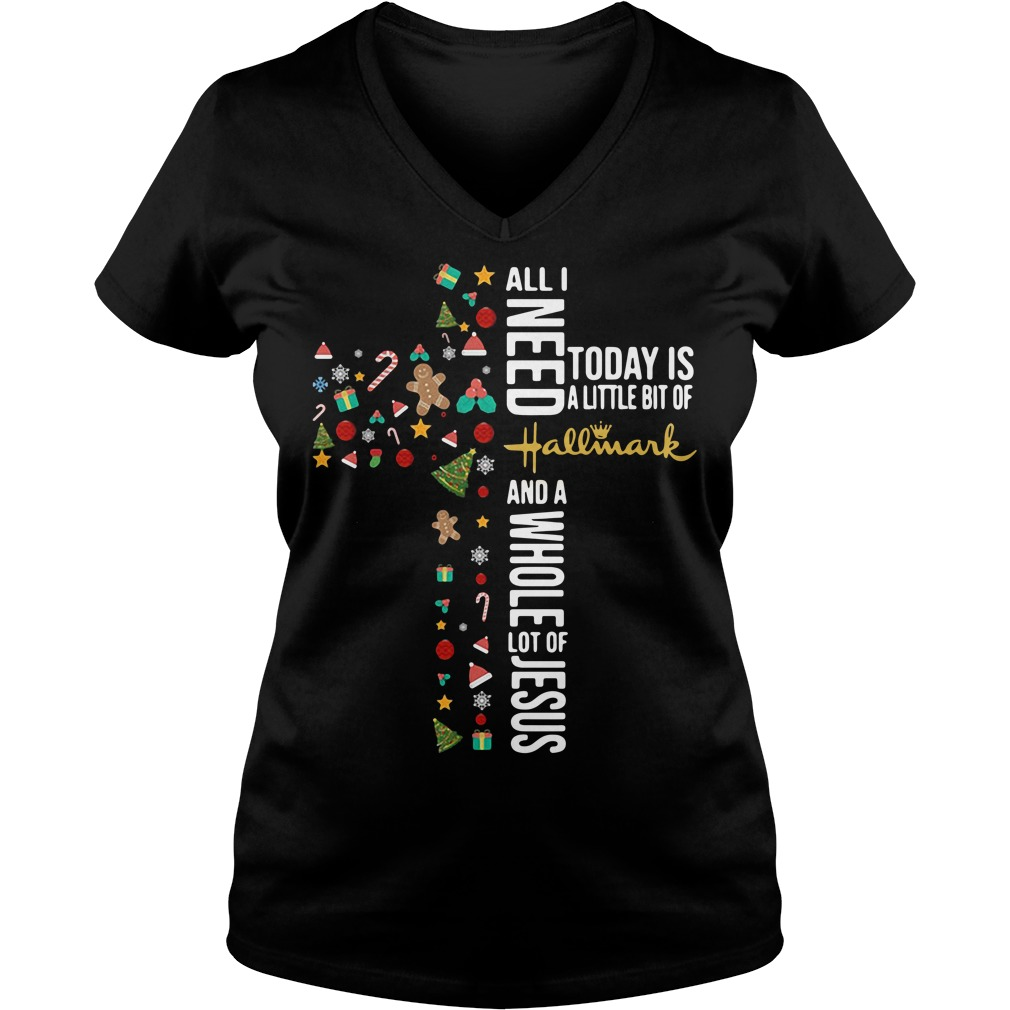 All I need today is a little bit of Hallmark and a whole lot of Jesus V-neck T-shirt