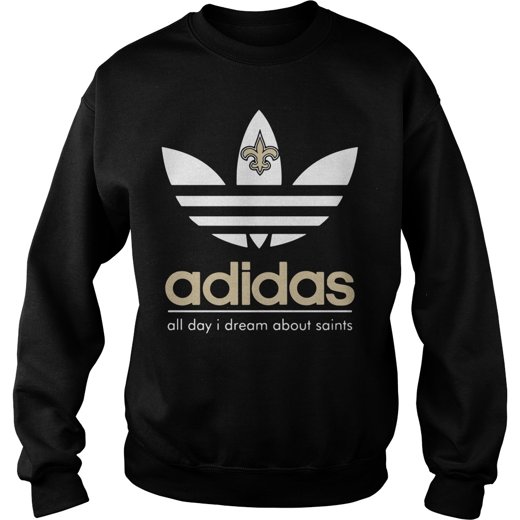 New Orleans Saints Adidas all day I dream about saints Sweater