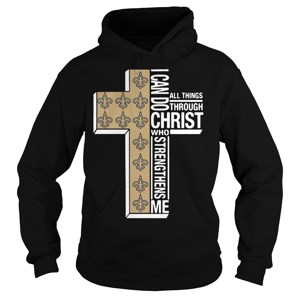 New Orleans Saints I Can Do All Things Through Christ Who Strengthens Me Hoodie