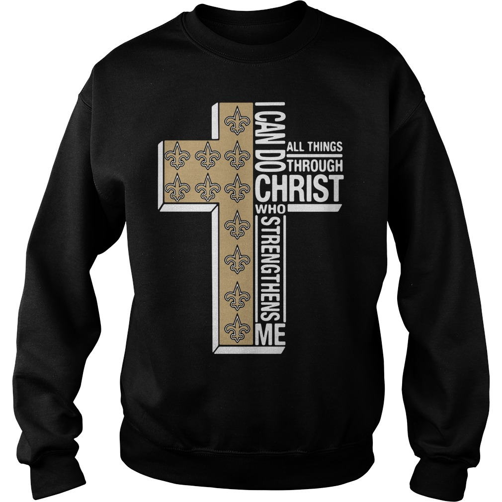 New Orleans Saints I Can Do All Things Through Christ Who Strengthens Me Sweater