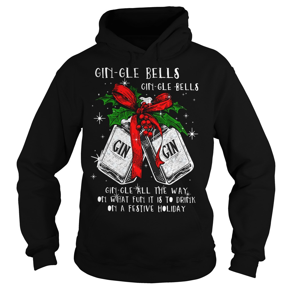 Official Gin-gle bells Gin-gle all the way on what fun it is to drink Hoodie