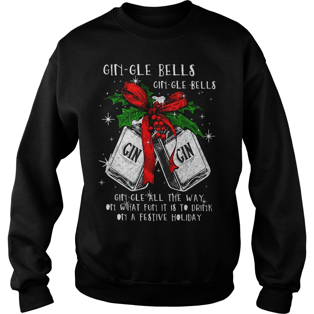 Official Gin-gle bells Gin-gle all the way on what fun it is to drink Sweater