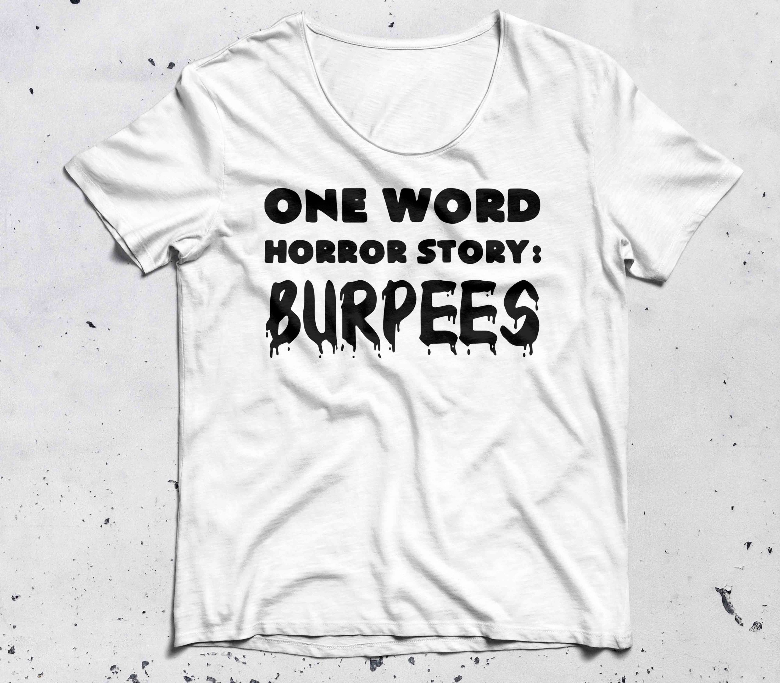 One word horror story burpees shirt