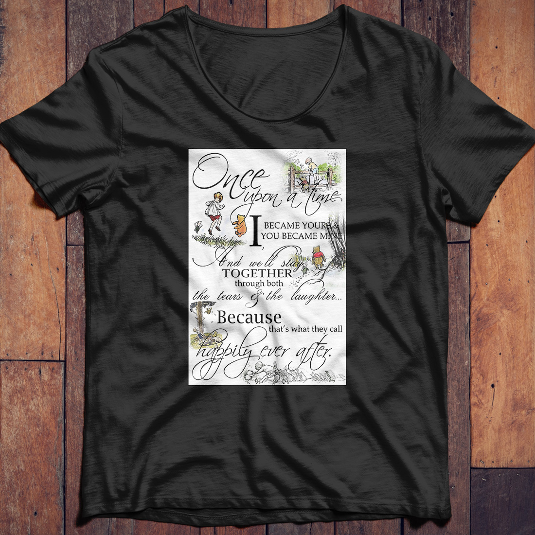 Pooh once upon a time I became your and you became mine shirt