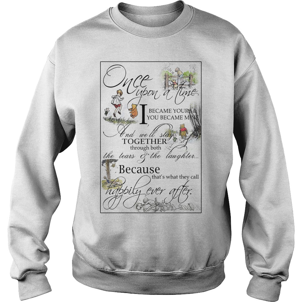 Pooh once upon a time I became your and you became mine Sweater