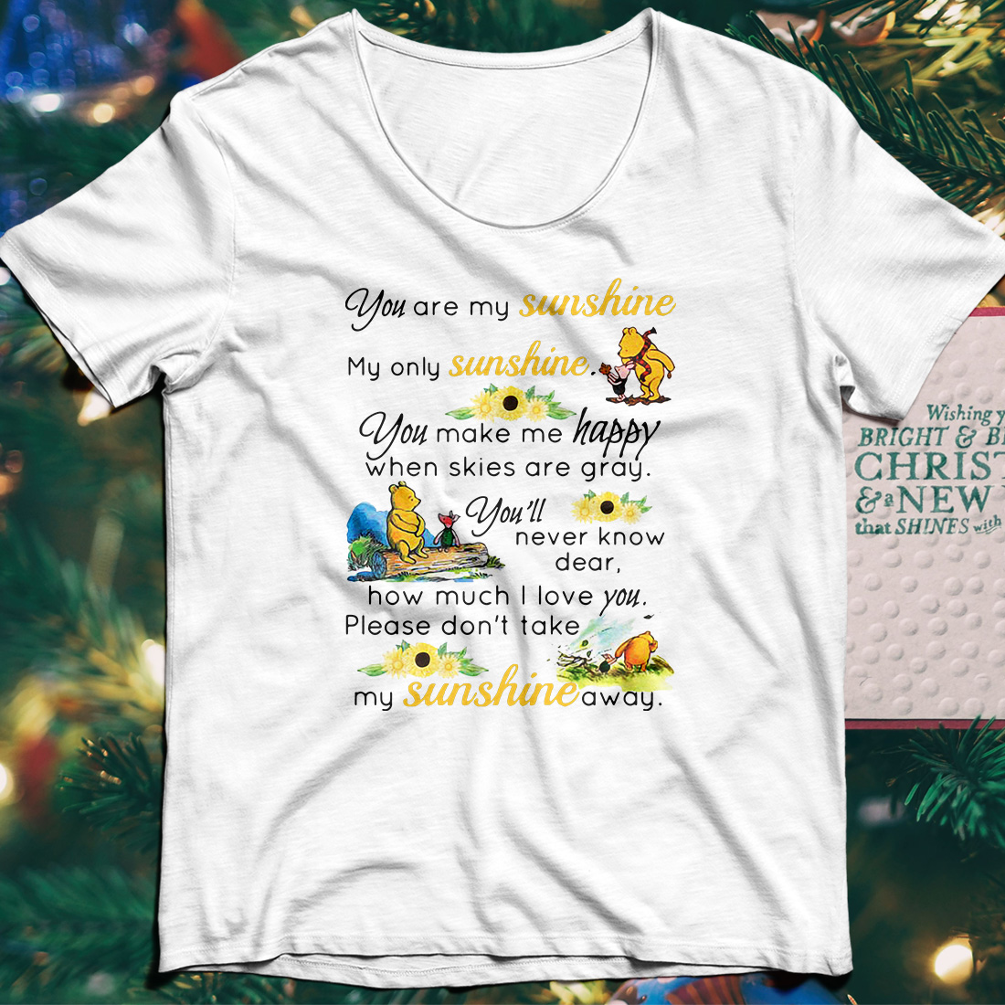 Pooh you are my sunshine my only sunshine you make my happy shirt