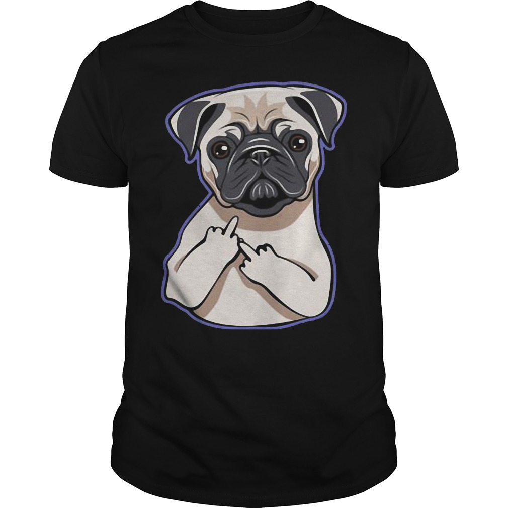 Pug Middle Fingers Up Guys shirt