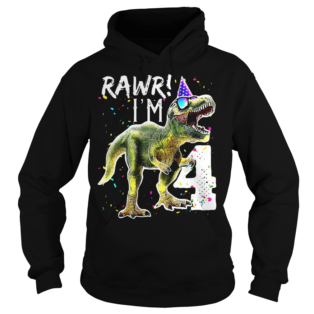 Rawr I m 4 Funny Dinosaur Birthday Hoodie