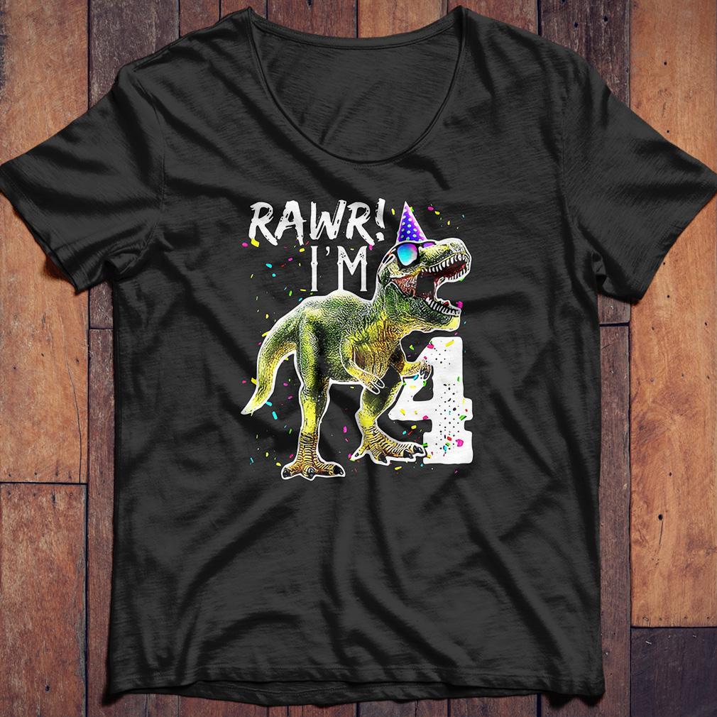 Rawr I m 4 Funny Dinosaur Birthday shirt