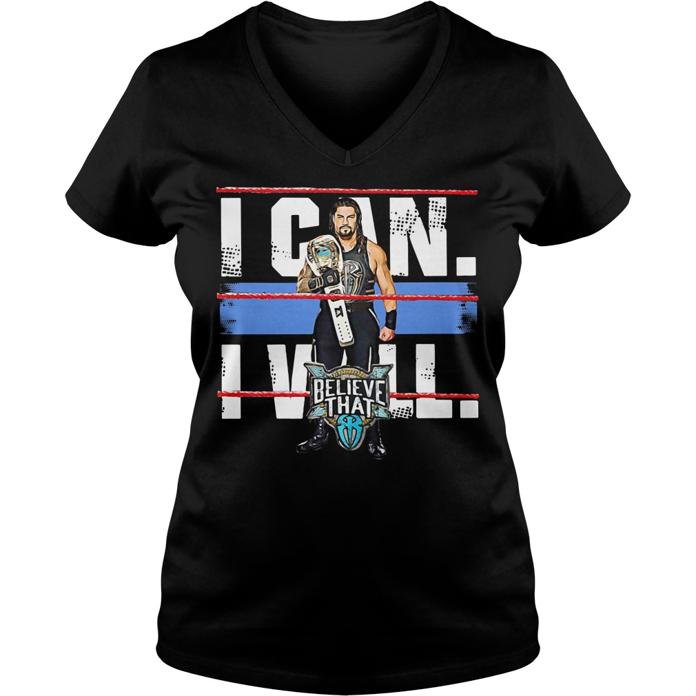 Roman Reigns I can I will believe that V-neck T-shirt