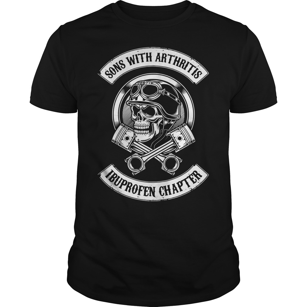 Sons With Arthritis Ibuprofen Chapter Guys shirt