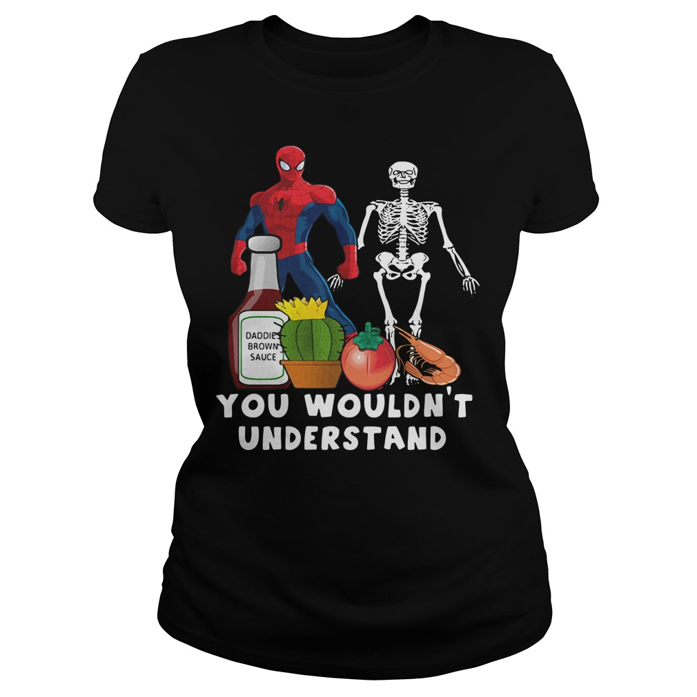 Spiderman and skeleton you wouldn't understand Ladies tee