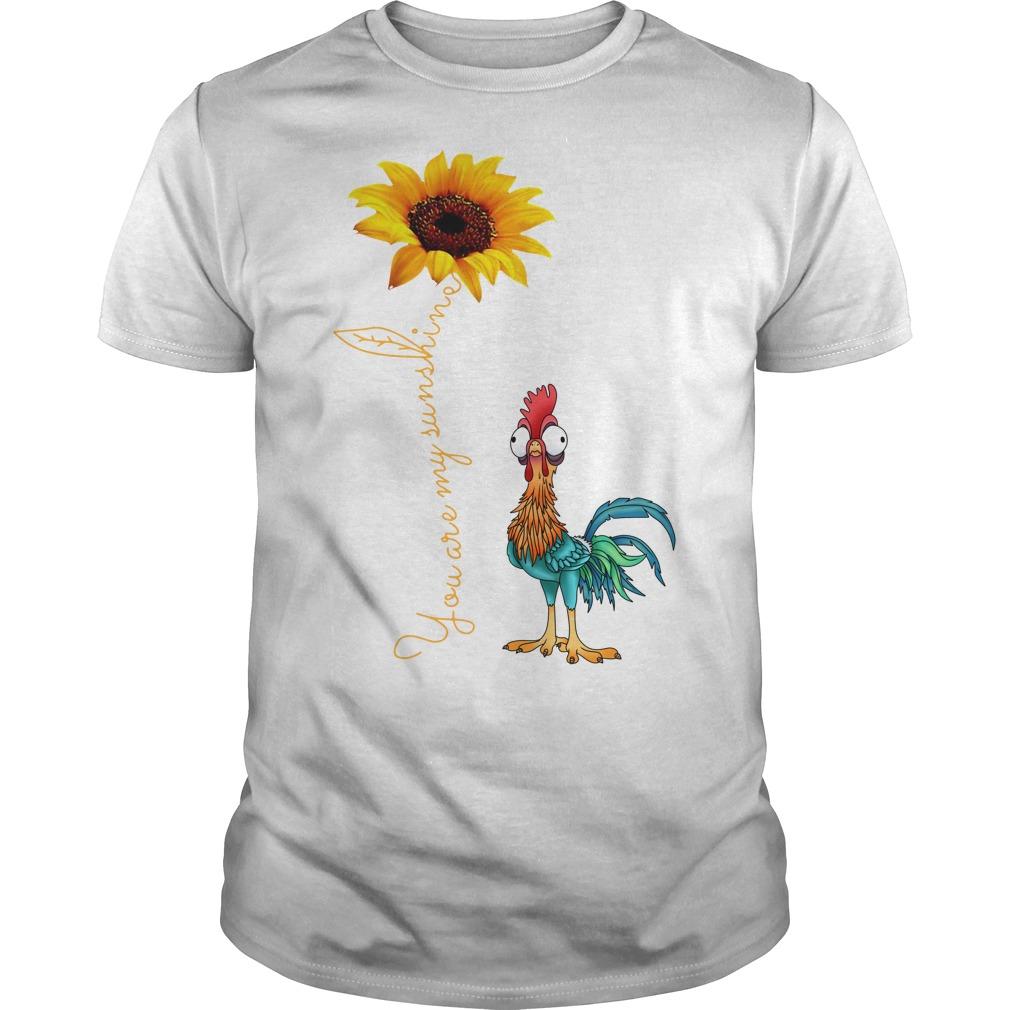 Sunflower You are my sunshine chicken Guys shirt