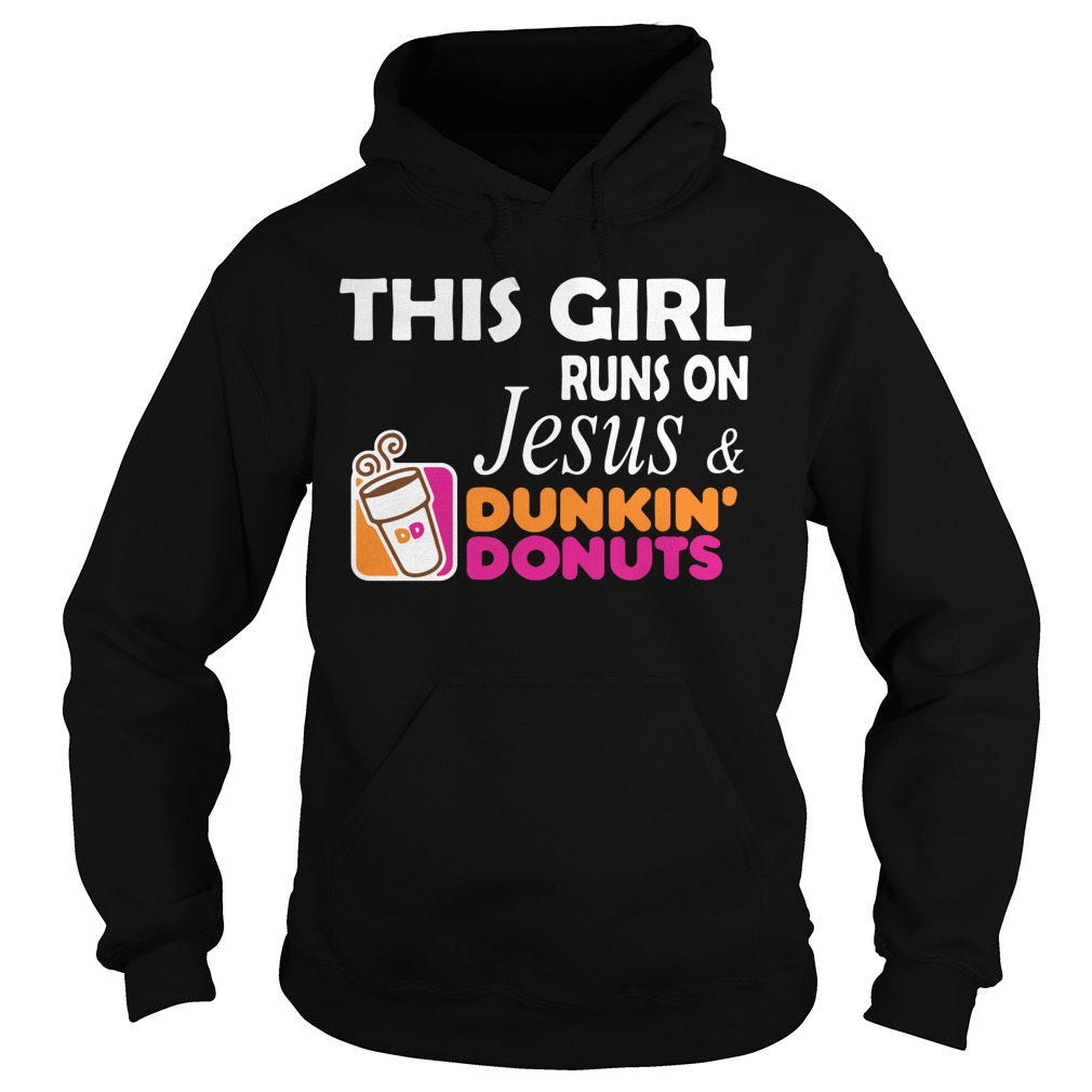This Girls Run On Jesus And Dunkin' Donuts Hoodie