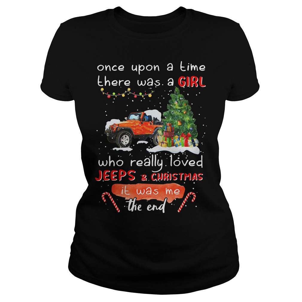 Once upon a time there was a girl who really loved Jeeps and Christmas Ladies tee