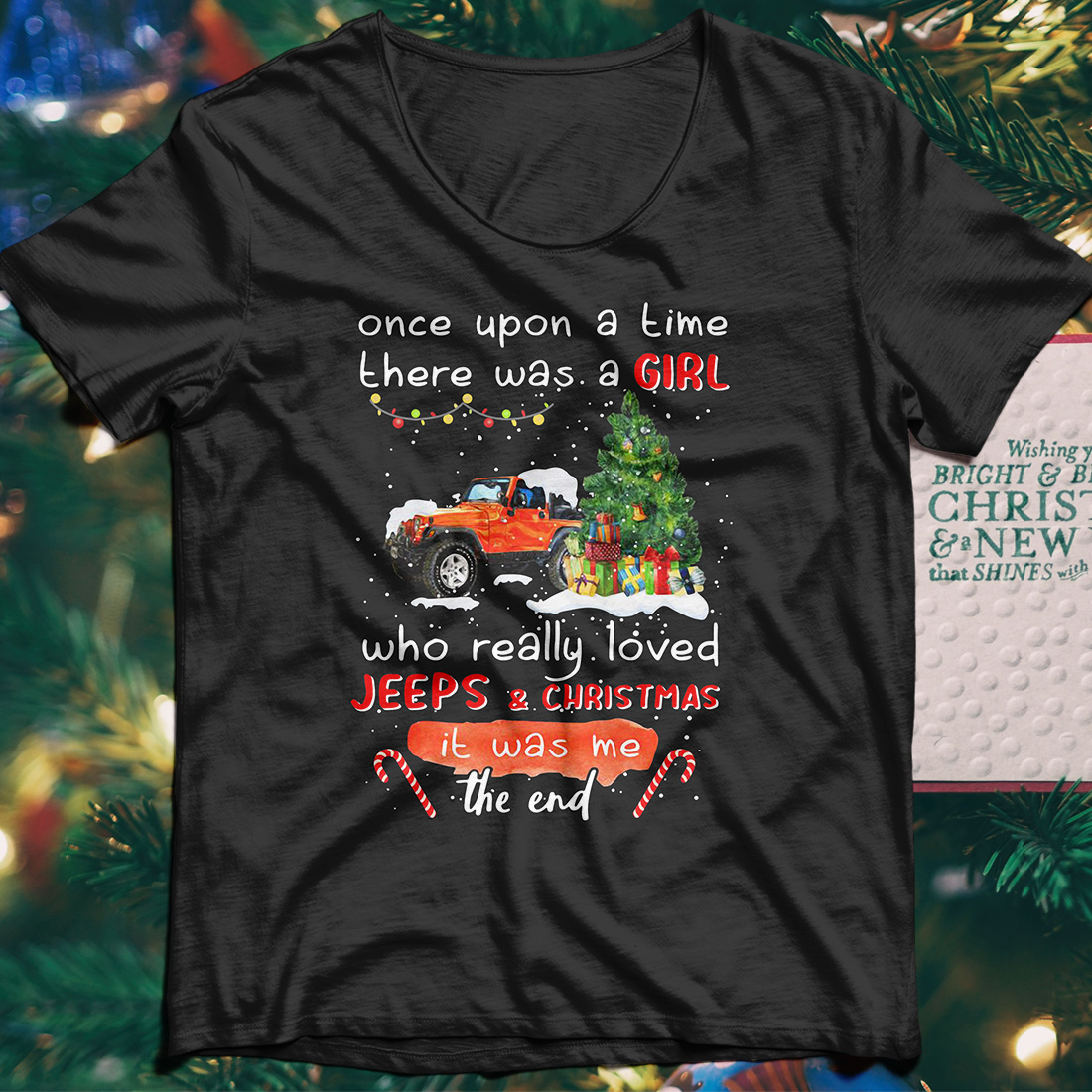 Once upon a time there was a girl who really loved Jeeps and Christmas shirt