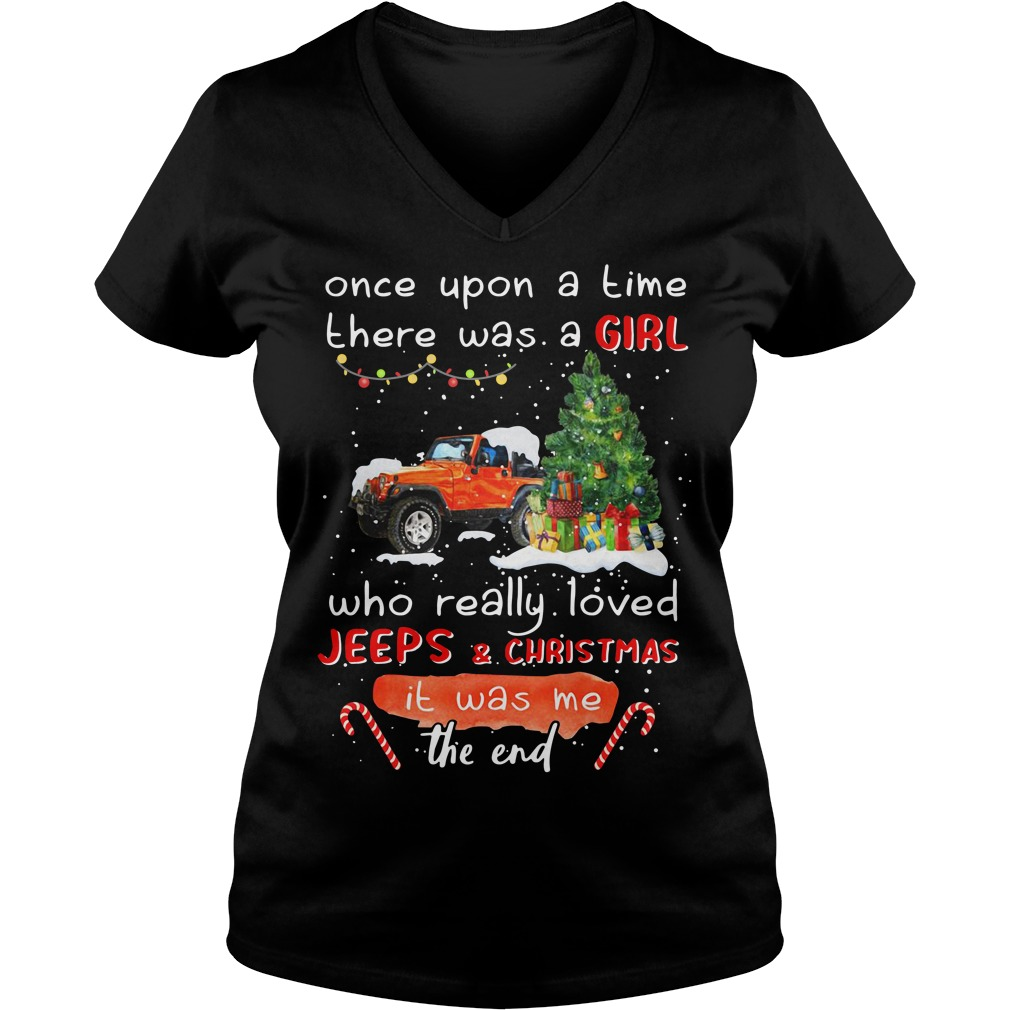 Once upon a time there was a girl who really loved Jeeps and Christmas V-neck T-shirt