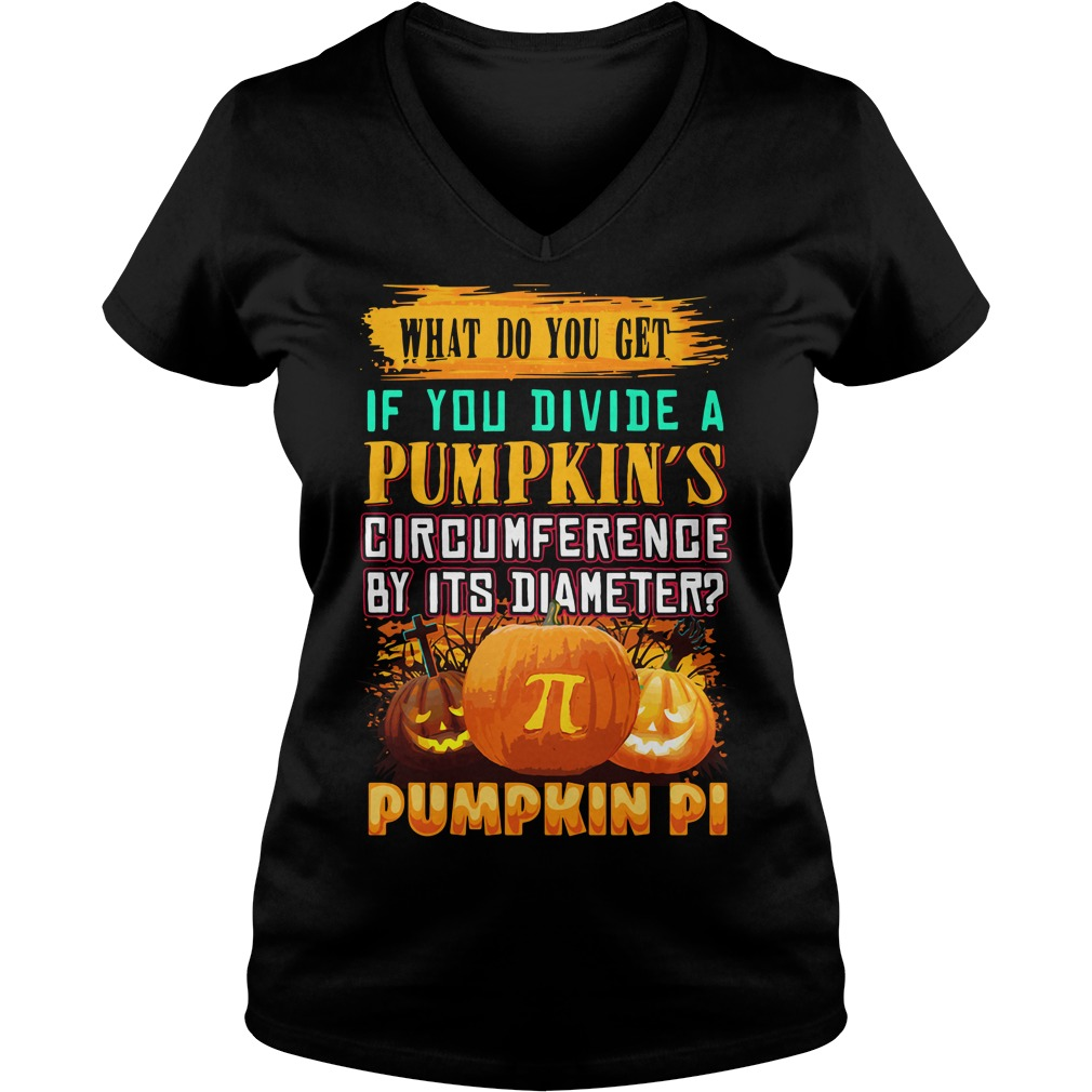 What Do You Get If You Divide A Pumpkin's Circumference V-neck T-shirt