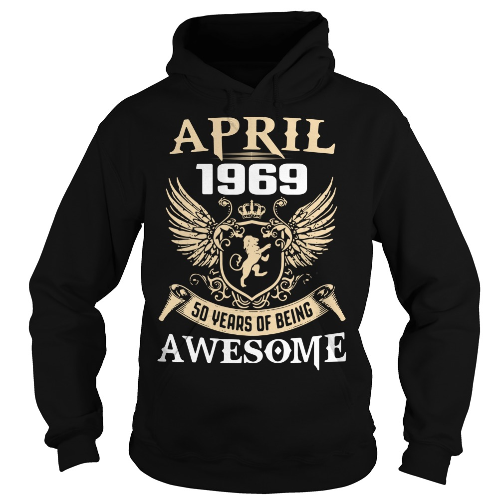 April 1969 50 years of being awesome Hoodie
