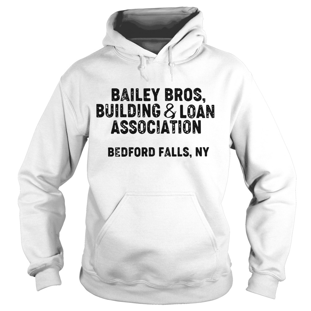 Bailey bros building and loan association Bedford falls Hoodie