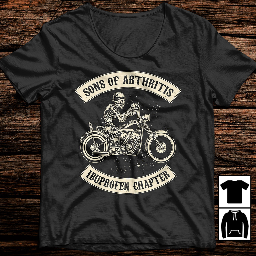 Biker sons of arthritis I buprofen chapter shirt