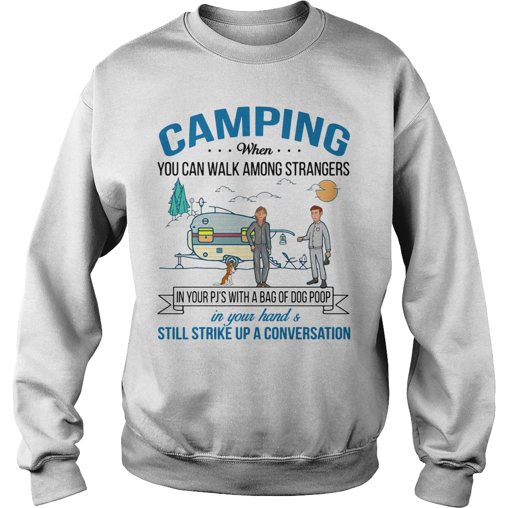 Camping when you can walk among strangers in your PJS with a bag Sweater