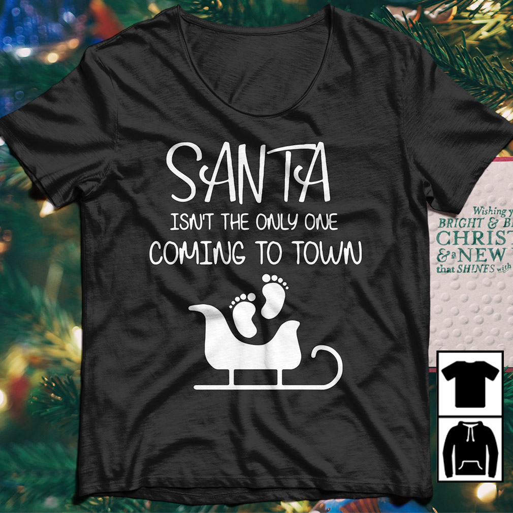 Christmas Santa isn't the only one coming to town sweater