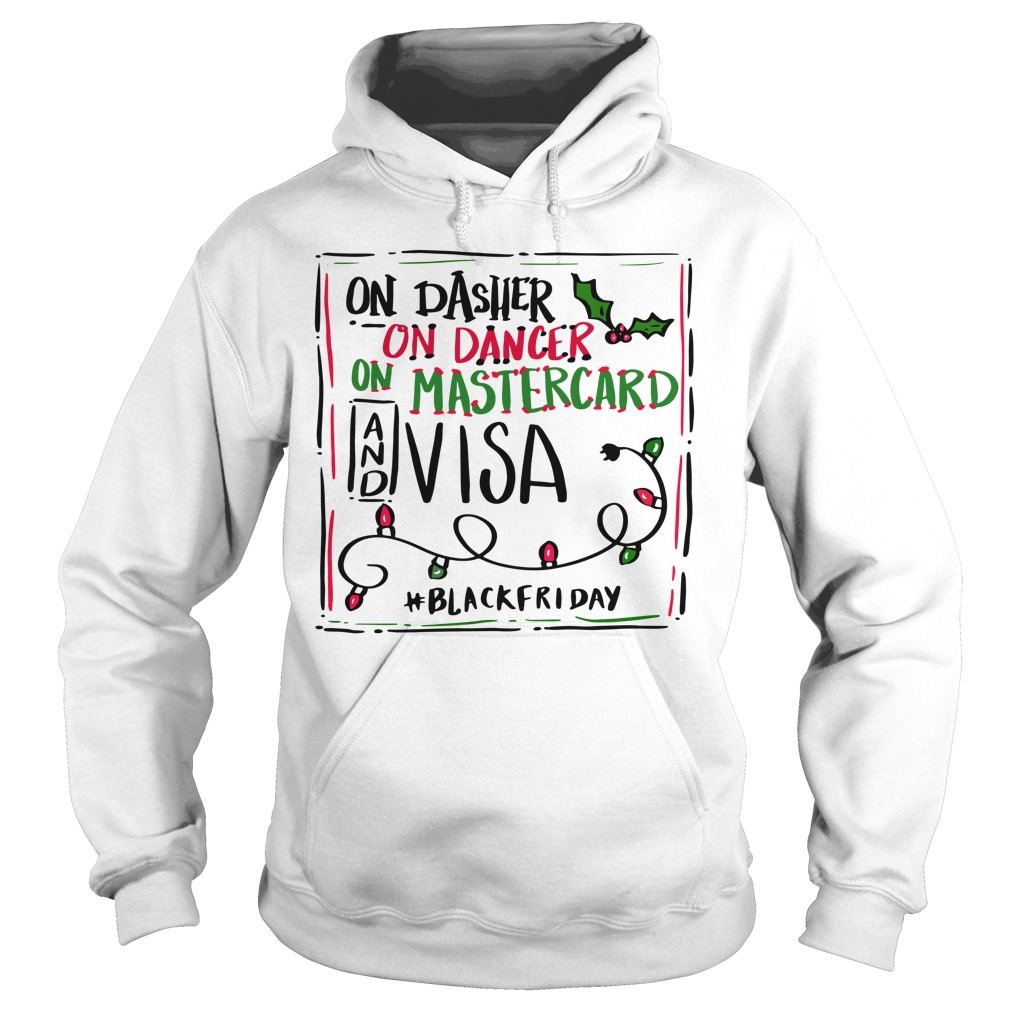 On Dasher on dancer on Mastercard and Visa Hoodie