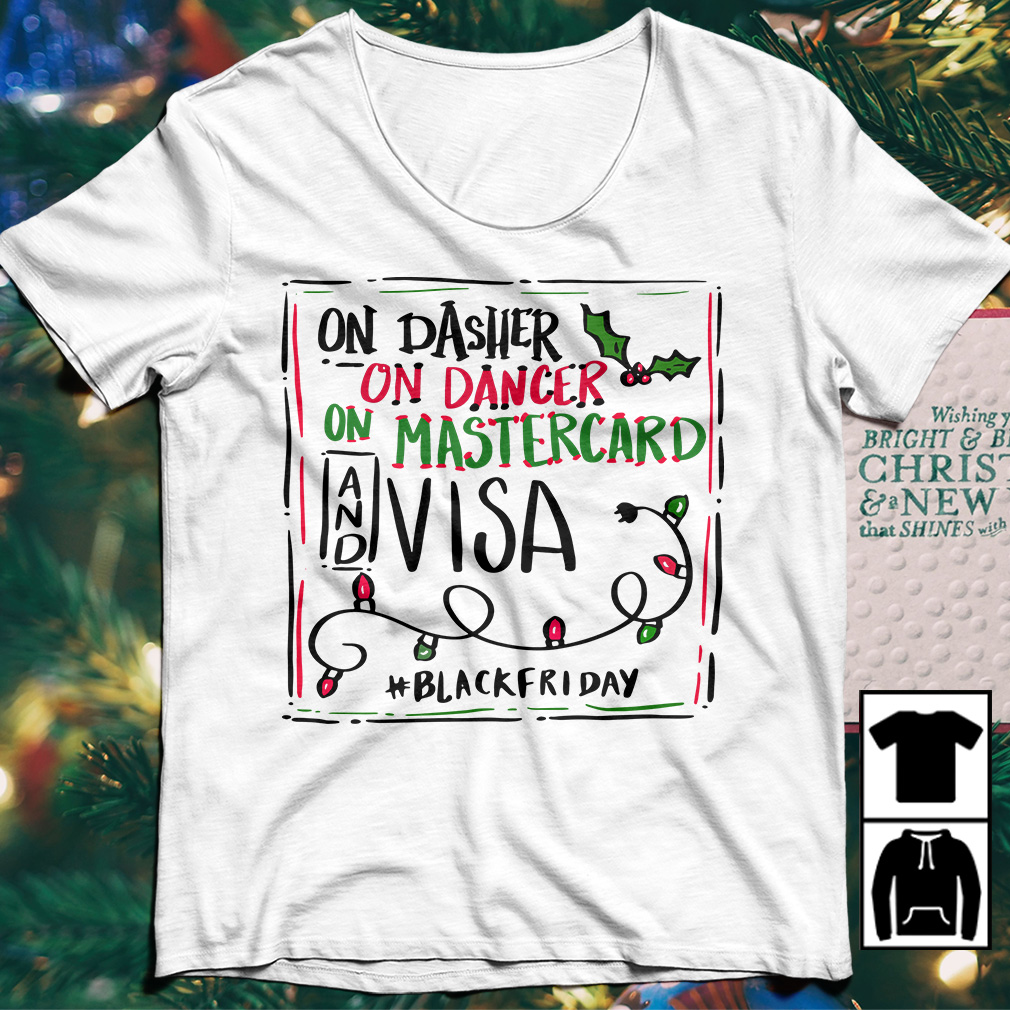 On Dasher on dancer on Mastercard and Visa shirt